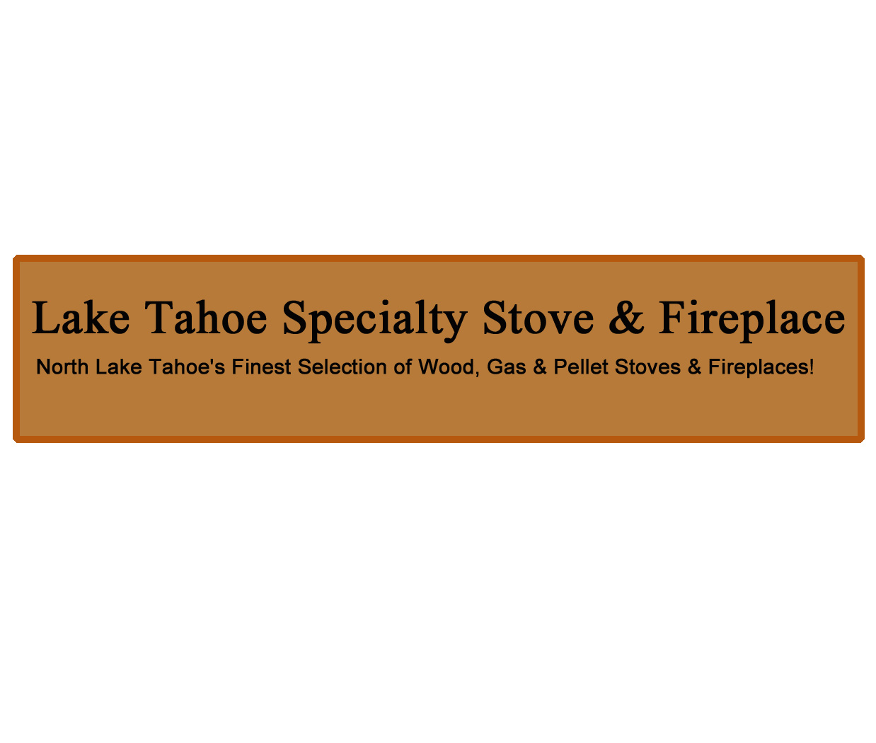 Lake Tahoe Specialty Stove and Fireplace